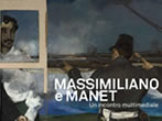 Massimiliano e Manet. Un incontro multimediale -  Events Trieste e Venezia Giulia - Art exhibitions Trieste e Venezia Giulia