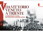 Da Vittorio Veneto a Trieste - Eventi Trieste e Venezia Giulia - Mostre Trieste e Venezia Giulia