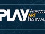 Play Arezzo Art Festival -  Events Arezzo - Shows Arezzo