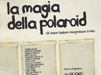 The magic of Polaroid -  Events Bibbiena - Art exhibitions Bibbiena