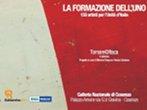 La formazione dell'uno - 150 artisti per l'unita' d'Italia -  Events Cosenza - Art exhibitions Cosenza