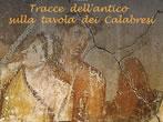 Tracce dell'antico sulla tavola dei calabresi -  Events Cosenza - Art exhibitions Cosenza