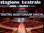 Teatro Auditorium Unical: 2011-12 season -  Events Rende - Theatre Rende
