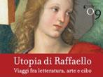 Raffaello's Utopia -  Events Urbino - Shows Urbino