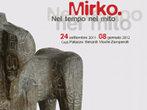 Mirko. Nel tempo e nel mito -  Events Cagli - Art exhibitions Cagli