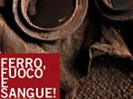 Ferro, fuoco e sangue! Vivere la Grande Guerra -  Events Vicenza - Art exhibitions Vicenza
