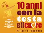 10 anni con la testa e il cuore. Pillole di Shomano -  Events Bienno - Shows Bienno