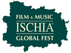 Ischia global film & music fest -  Events Ischia - Shows Ischia