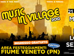 Music in village 2012 -  Events Fiume Veneto - Concerts Fiume Veneto