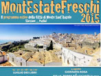 MontEstateFreschi 2015 -  Events Monte Sant'Angelo - Shows Monte Sant'Angelo