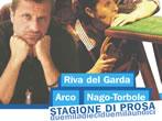 Theatre season 2009-10 -  Events Torbole sul Garda - Theatre Torbole sul Garda