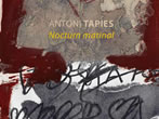 Antoni Tapies: Nocturn matinal -  Events Livorno - Art exhibitions Livorno