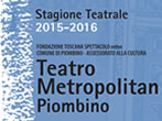 Metropolitan Theatre: season 2015-16 -  Events Piombino - Theatre Piombino