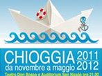 Acqua Alta 2011-12 season -  Events Chioggia - Theatre Chioggia