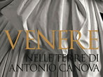 Venus in Canova's lands -  Events Possagno - Art exhibitions Possagno