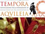 Tempora in Aquileia -  Events Aquileia - Shows Aquileia