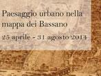 Paesaggio urbano nella mappa dei Bassano -  Events Bassano del Grappa - Art exhibitions Bassano del Grappa