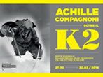 Achille Compagnoni. Beyond K2 -  Events Milan - Art exhibitions Milan