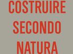 Costruire secondo natura 3 - Architetti recenti in Alto Adige -  Events Milan - Art exhibitions Milan