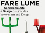 Fare lume. Candles between art and design -  Events Milan - Art exhibitions Milan