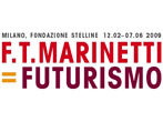 F.T. Marinetti = Futurism -  Events Milan - Art exhibitions Milan