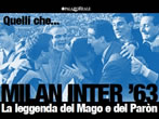 Quelli che... Milan Inter '63. La leggenda del Mago e del Paron -  Events Milan - Art exhibitions Milan