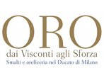 Gold from Visconti to Sforza -  Events Milan - Art exhibitions Milan