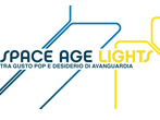 Space age lights -  Events Milan - Art exhibitions Milan