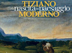 Tiziano and the modern landscape -  Events Milan - Art exhibitions Milan