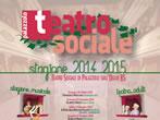 Teatro Sociale: 2014-15 season -  Events Palazzolo sull'Oglio - Theatre Palazzolo sull'Oglio