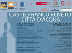Castelfranco Veneto the city of water -  Events Castelfranco Veneto - Art exhibitions Castelfranco Veneto