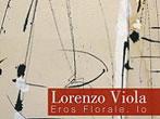 Lorenzo Viola. Eros Floreale. Io -  Events Castelfranco Veneto - Art exhibitions Castelfranco Veneto