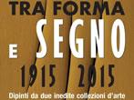 Tra forma e segno 1915-2015 -  Events Viterbo - Art exhibitions Viterbo