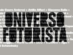 Universo futurista -  Events Bologna - Art exhibitions Bologna