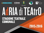 Adria di Teatro: theatre season -  Events Adria - Theatre Adria