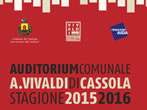 Auditorium Comunale A. Vivaldi: 2015-16 season -  Events Cassola - Theatre Cassola